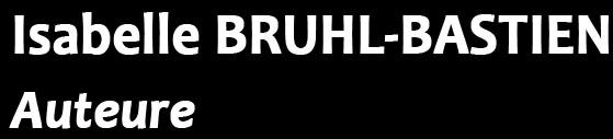 Isabelle Bruhl-Bastien Auteure